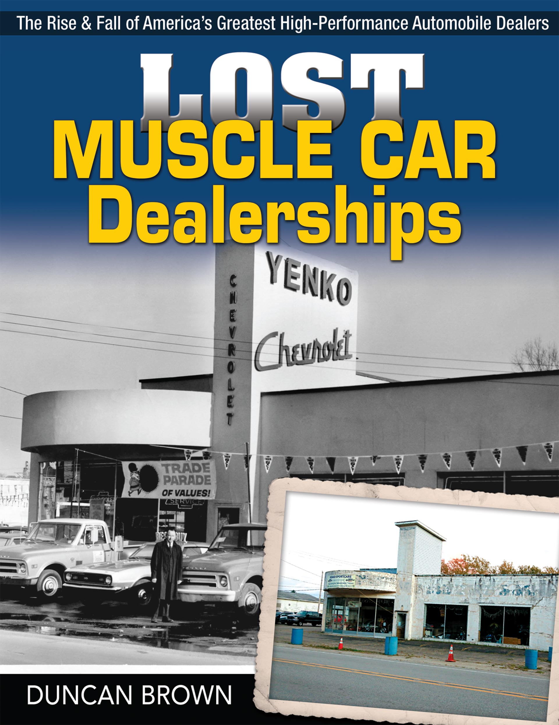 CarTech book titled Lost Muscle Car Dealerships by Duncan Brown